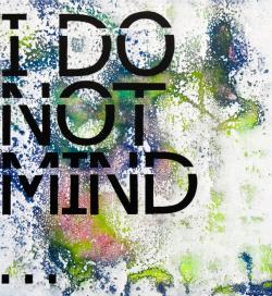 I_DO_NOT_MIND.jpg