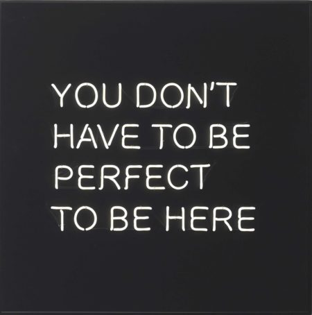 YOU DON'T HAVE TO BE PERFECT TO BE HERE-2012