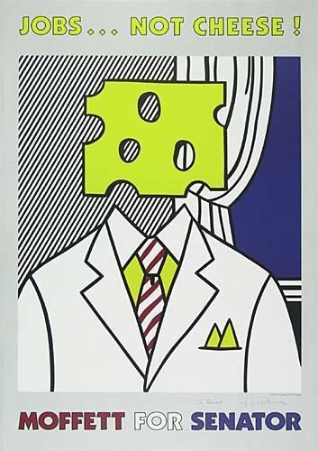 Roy Lichtenstein-Jobs Not Cheese!...Moffett for Senator-1977