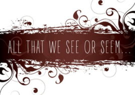 All Thet We See or Seem...