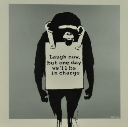 Banksy-Laugh Now But One Day We'll be in Charge, Keep it Real-