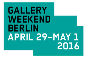 Berlin Art Weekend 2016 - The Best of Contemporary Galleries Across the German Capital