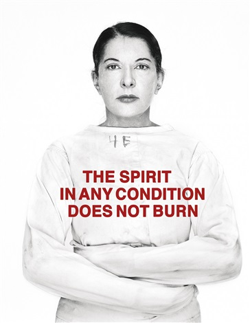 Marina Abramovic-The Spirit in Any Condition Does Not Burn-2011