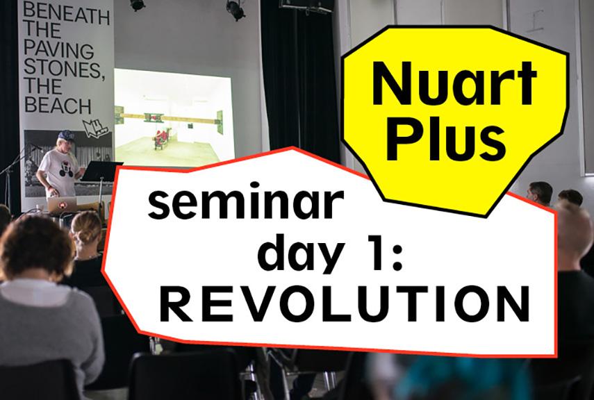 Nuart Plus - Seminar Day 1 REVOLUTION