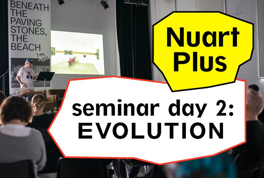 Nuart Plus - Seminar Day 2 EVOLUTION