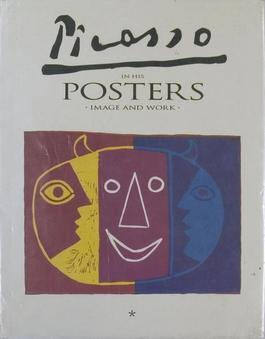 Picasso in His Posters - Image and Work, Volume I
