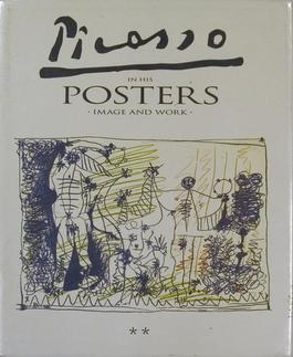 Picasso in his Posters - Image and Work, Volume II