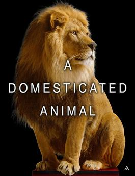 A Domesticated Animal / Docile As Man Tamed It