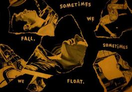 sometimes we fall, sometimes we float
