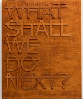Untitled (What Shall We Do Next...)