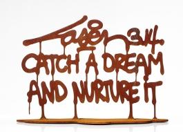 Catch A Dream And Nurture It