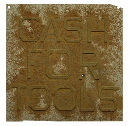 Cash For Tools 2, from Rusty Signs