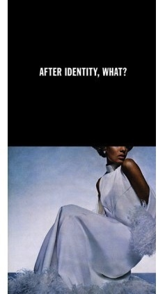 After Identity, What?