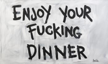 Annie Preece-Enjoy Your Fucking Dinner-