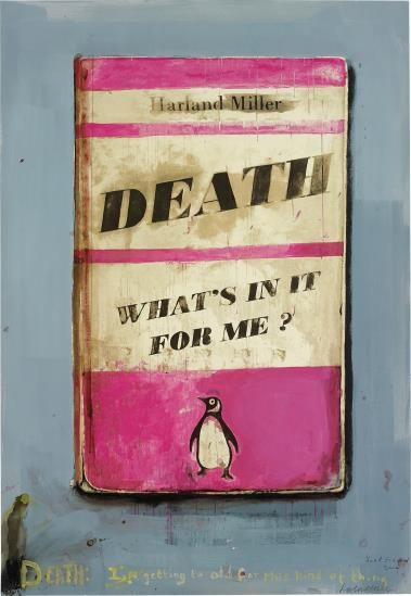 Harland Miller-Death, What's In It For Me?-2014