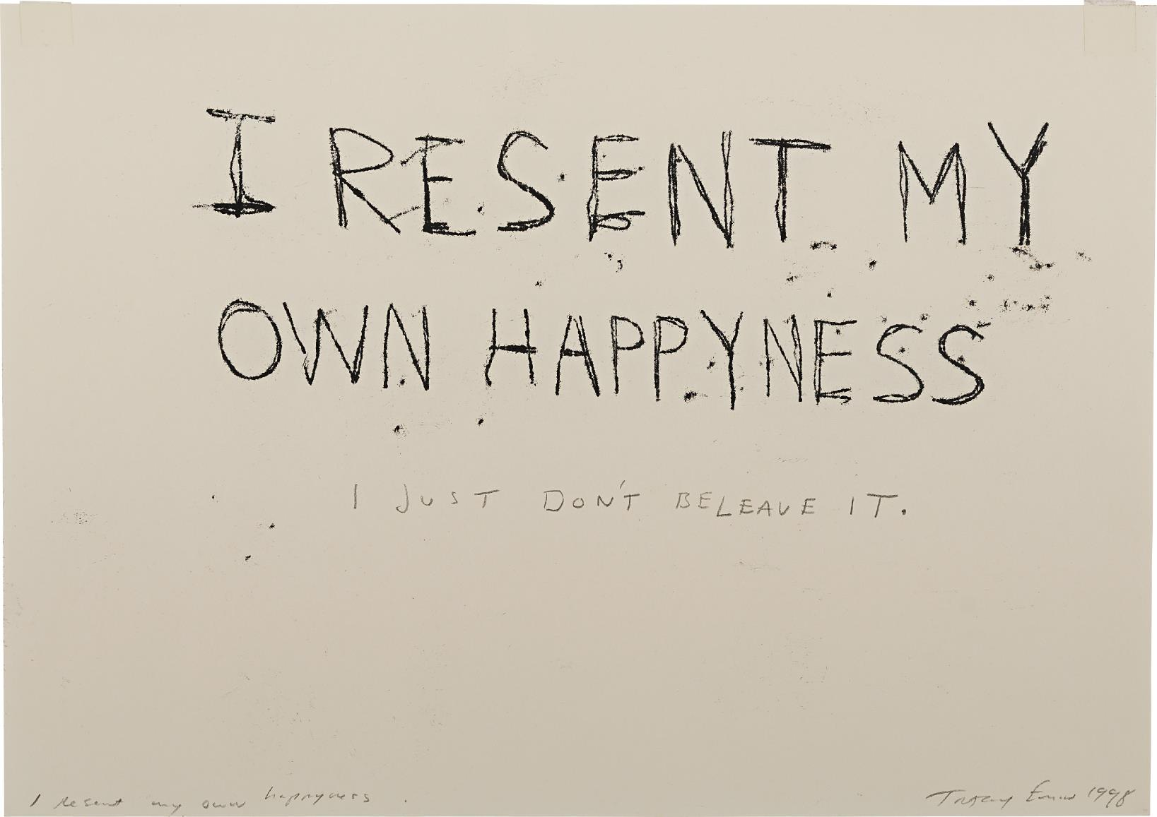Tracey Emin-I Resent My Own Happyness-1998