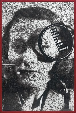Barbara Kruger-Untitled (Our Time is Your Money)-1985