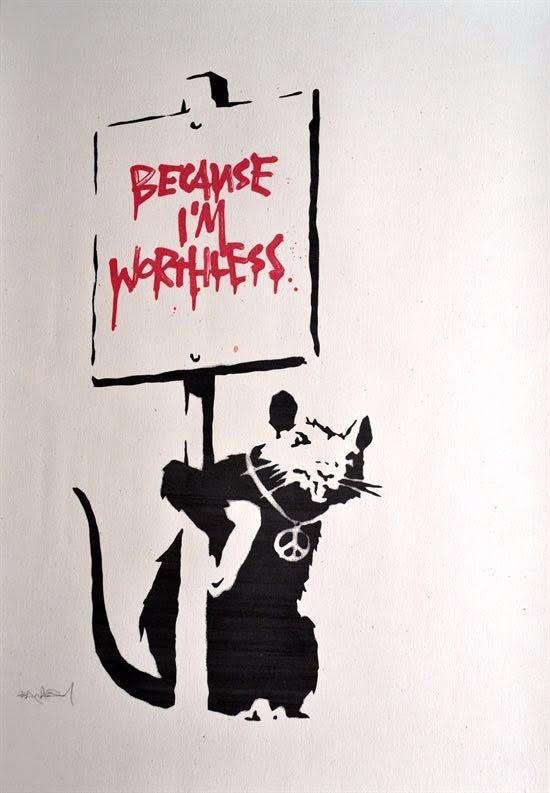 Banksy-Because I'M Worthless-2004