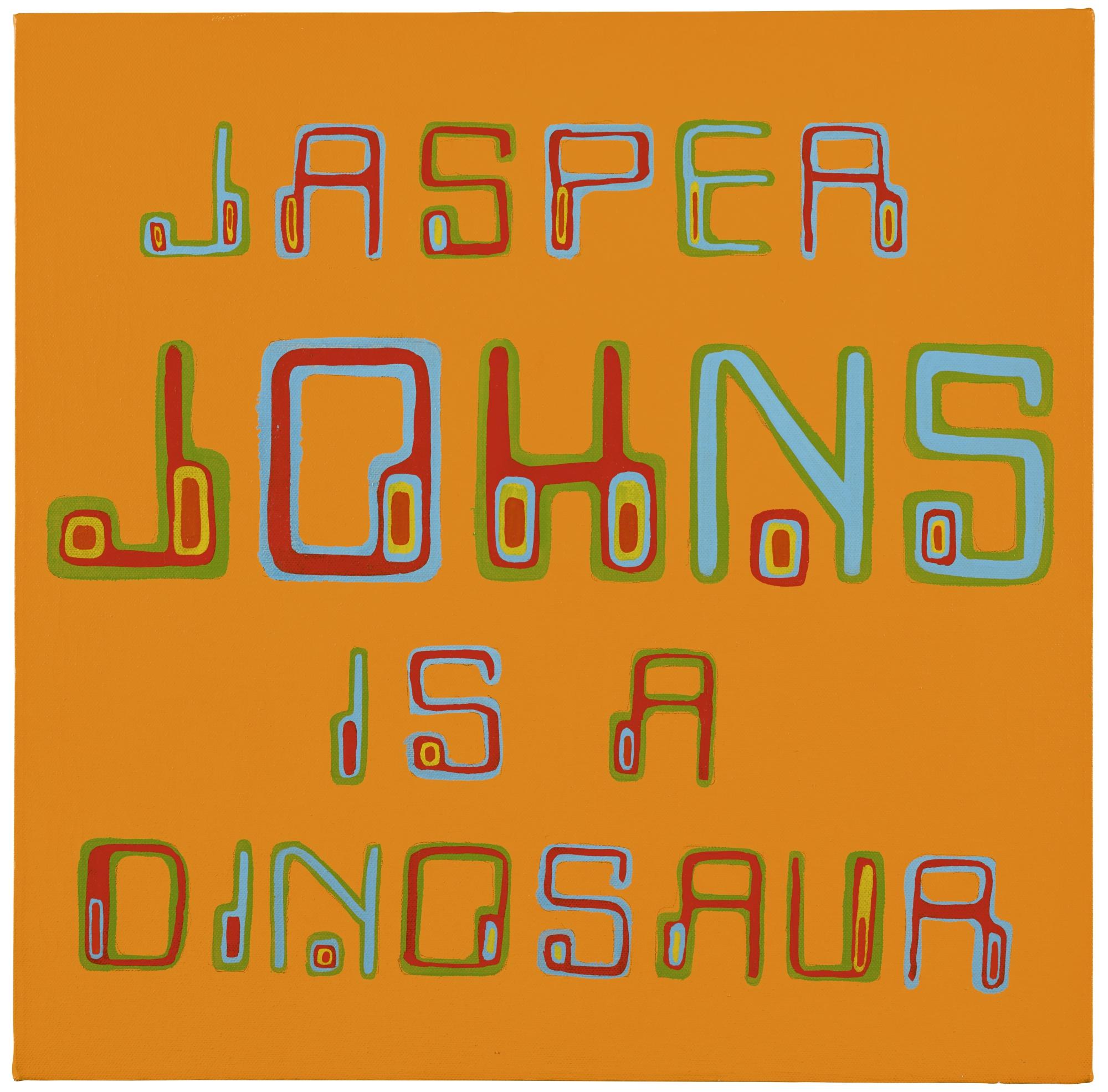 Bob and Roberta Smith-Jasper Johns Is A Dinosaur-2002