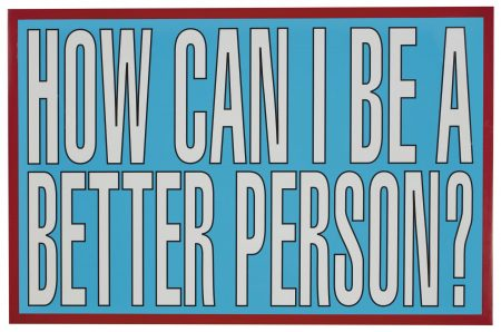 Barbara Kruger-Untitled (How Can I Be A Better Person?)-2011