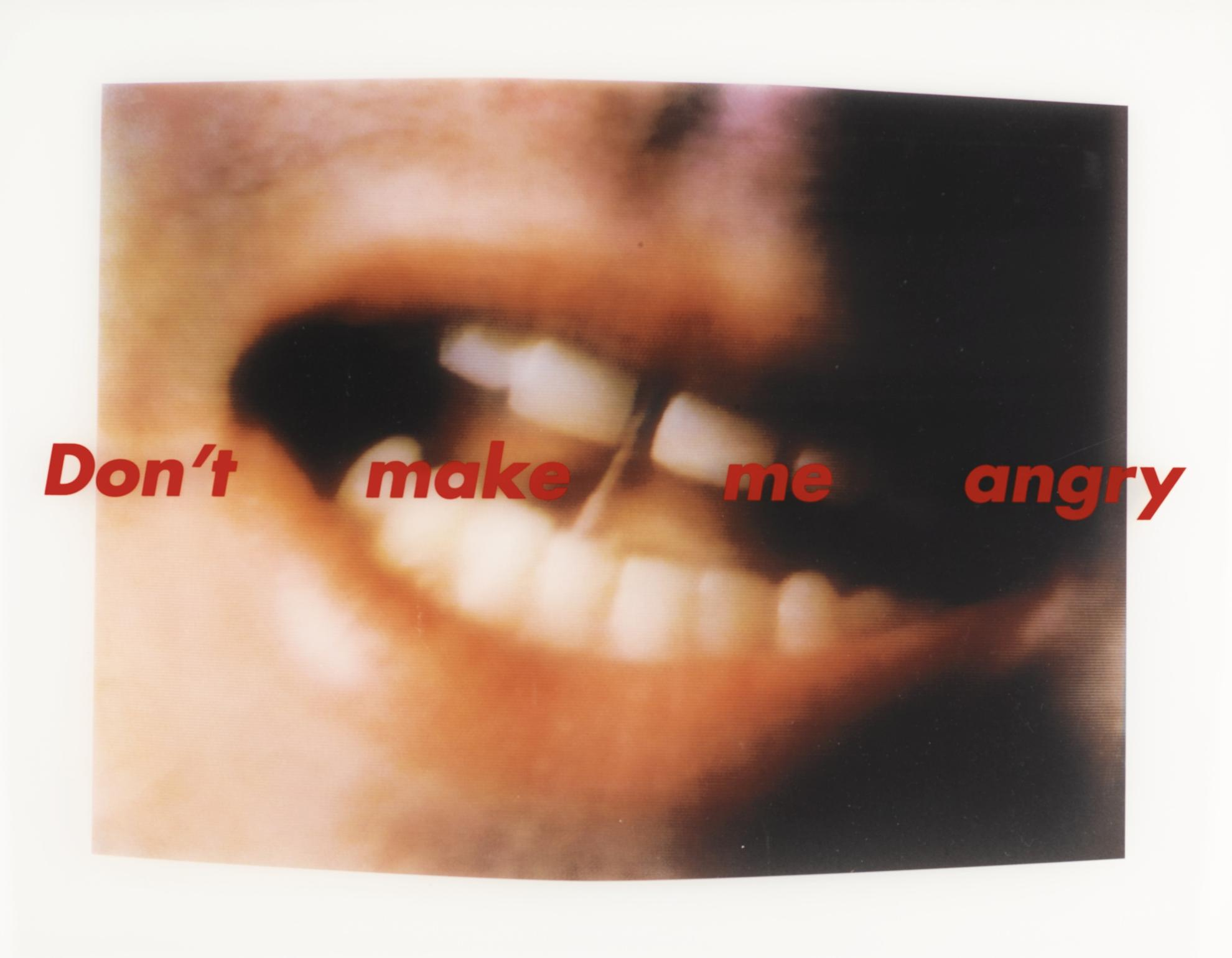 Barbara Kruger-Dont Make Me Angry-1999