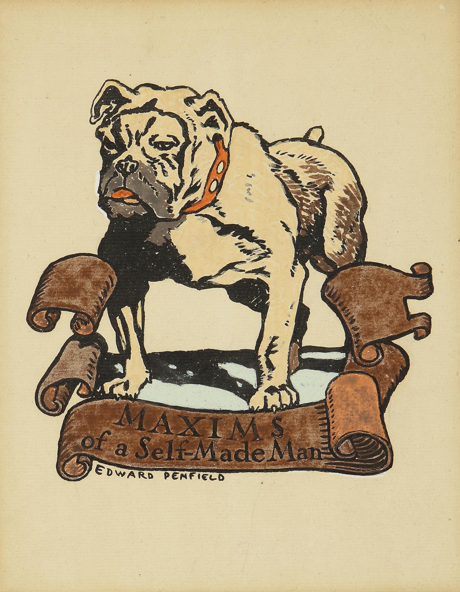 Edward Penfield-Maxims Of A Self Made Man (Bulldog)-