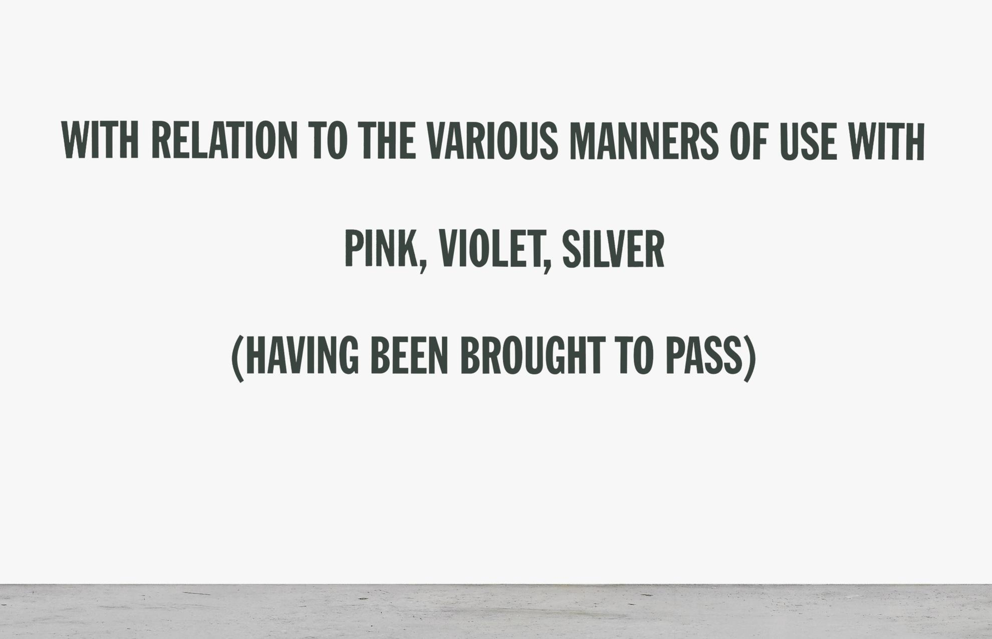 Lawrence Weiner-With Relation To The Various Manners Of Use With Pink, Violet, Silver (Having Been Brought To Pass)-1975