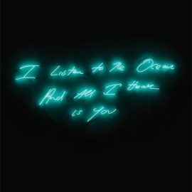 Tracey Emin-I Listen To The Ocean And All I Hear Is You-2018