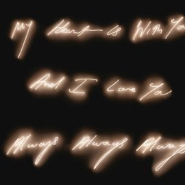 Tracey Emin-My Heart Is With You And I Love You Always Always Always-2006