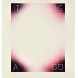 Ed Ruscha-It Is A Go-2009