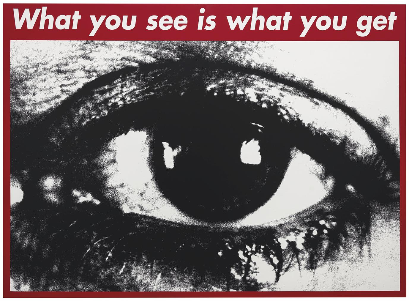 Barbara Kruger-Untitled (What You See Is What You Get)-1996
