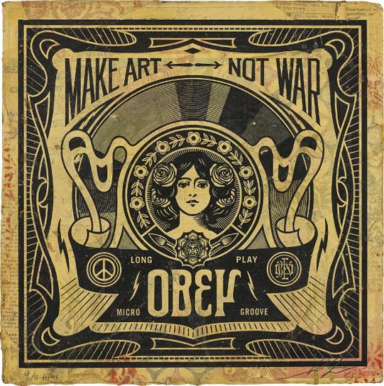 Shepard Fairey-Make Art Not War-2013