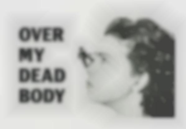 Mona Hatoum-Over My Dead Body, From Love It Or Leave It-2005