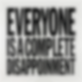 John Giorno-Everyone Is A Complete Disappointment-2012