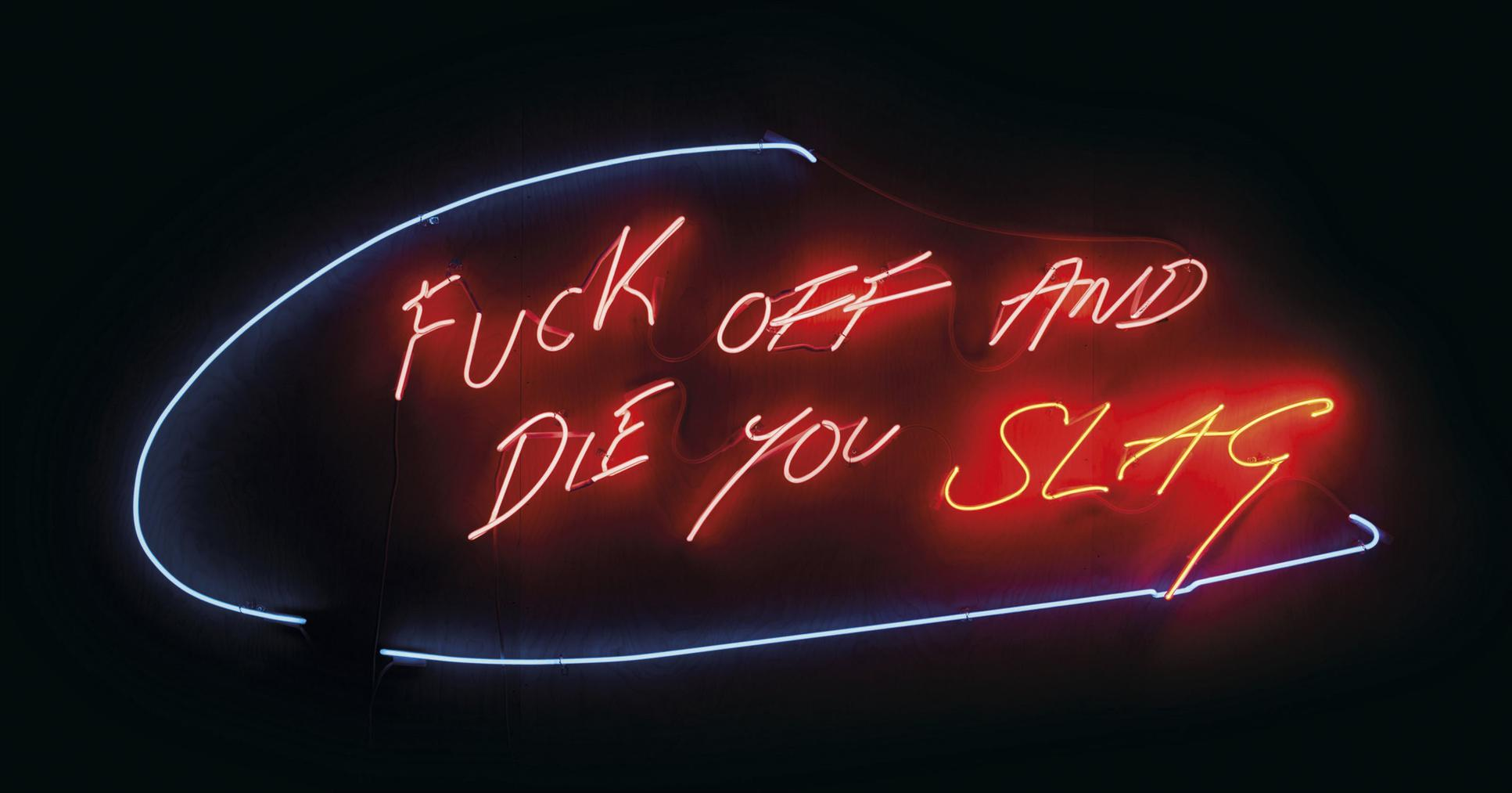 Tracey Emin-Fuck Off And Die You Slag-2002
