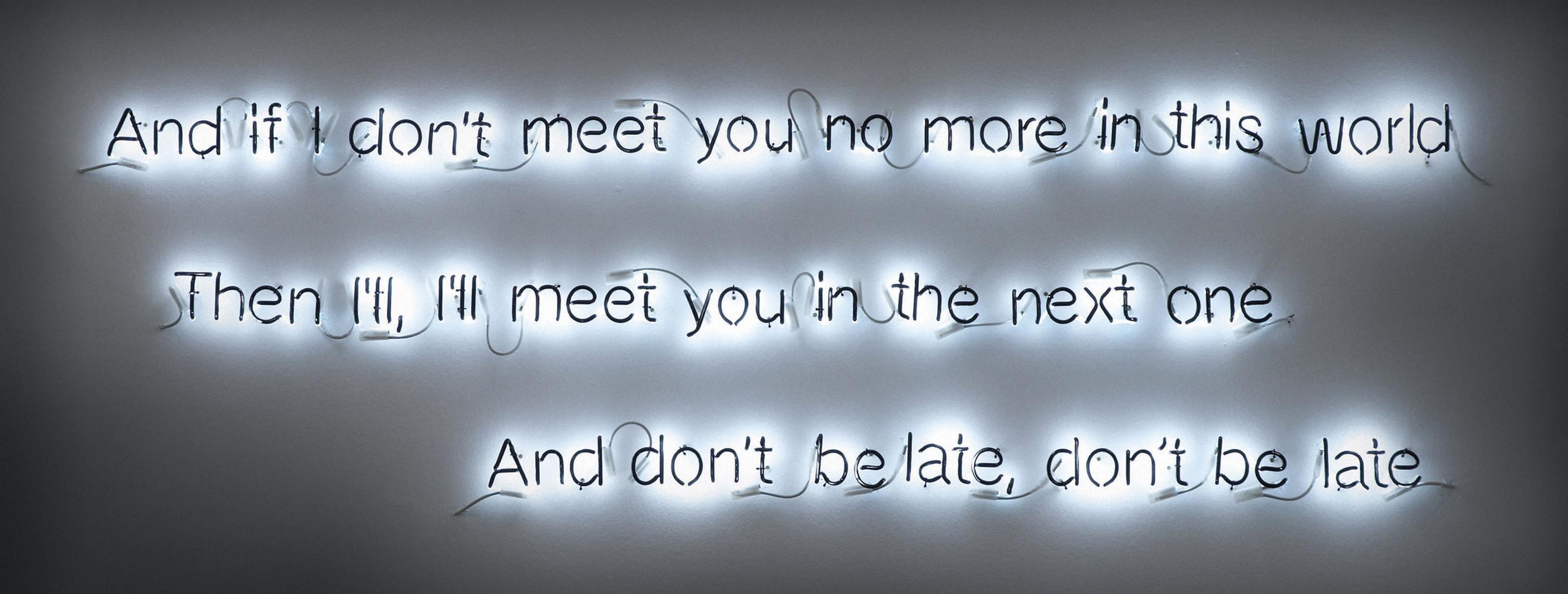 Cerith Wyn Evans-And If I Dont Meet You No More...-2006