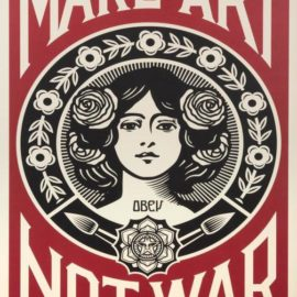 Shepard Fairey-Make Art Not War-2018