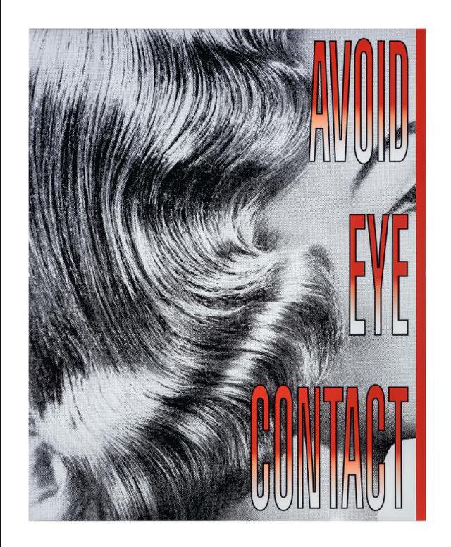 Barbara Kruger-Untitled (Avoid Eye Contact)-2018