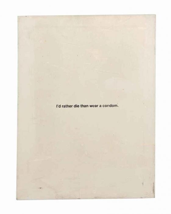 Richard Prince-I'd Rather Die Than Wear A Condom-1993