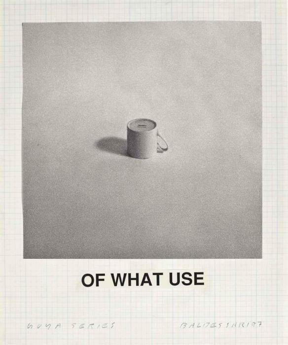 John Baldessari-Goya Series: Of What Use-1997