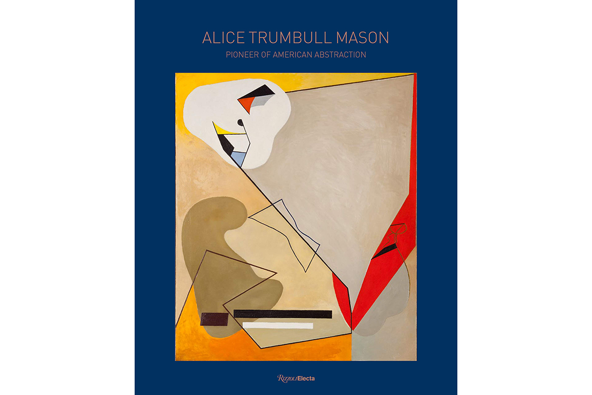 Alice Trumbull Mason Pioneer of American Abstraction