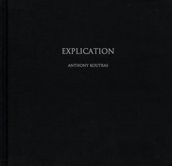 Anthony Koutras - EXPLICATION, book cover, 2010