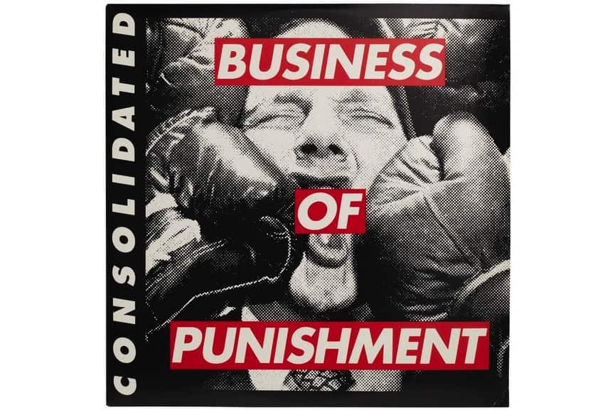 Barbara Kruger - Business of Punishment by Consolidated, 1994
