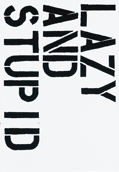 Christopher Wool-Lazy and Stupid (S 72)-1992
