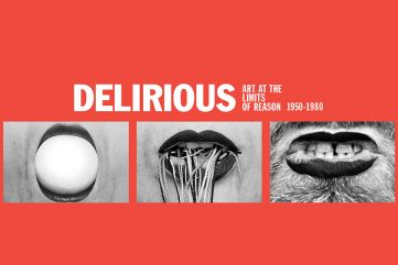 Delirious- Art at the Limits of Reason, 1950-1980 at The Met