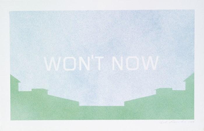 Ed Ruscha-Won't Now-2004