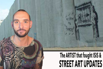 The Artist that fought ISIS and More Street Art Updates