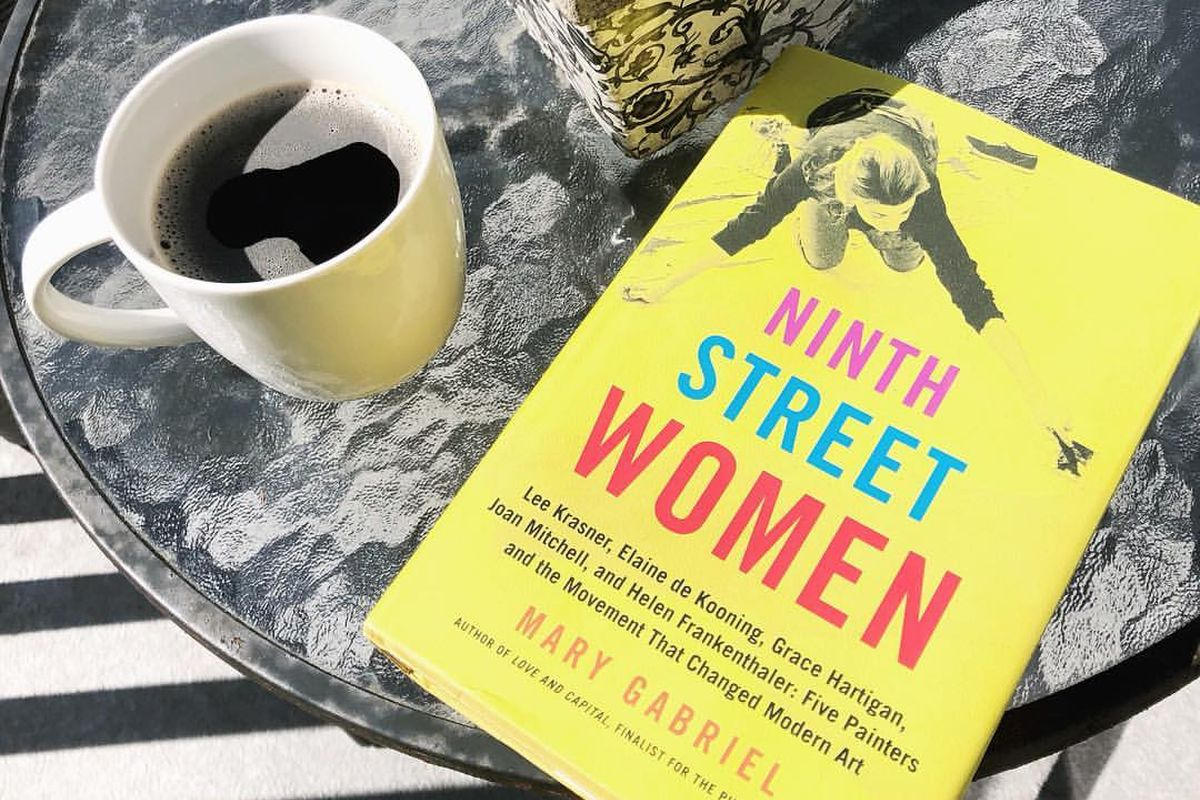 Ninth Street Women: Lee Krasner, Elaine de Kooning, Grace Hartigan, Joan Mitchell, and Helen Frankenthaler: Five Painters and the Movement That Changed Modern Art by Mary Gabriel