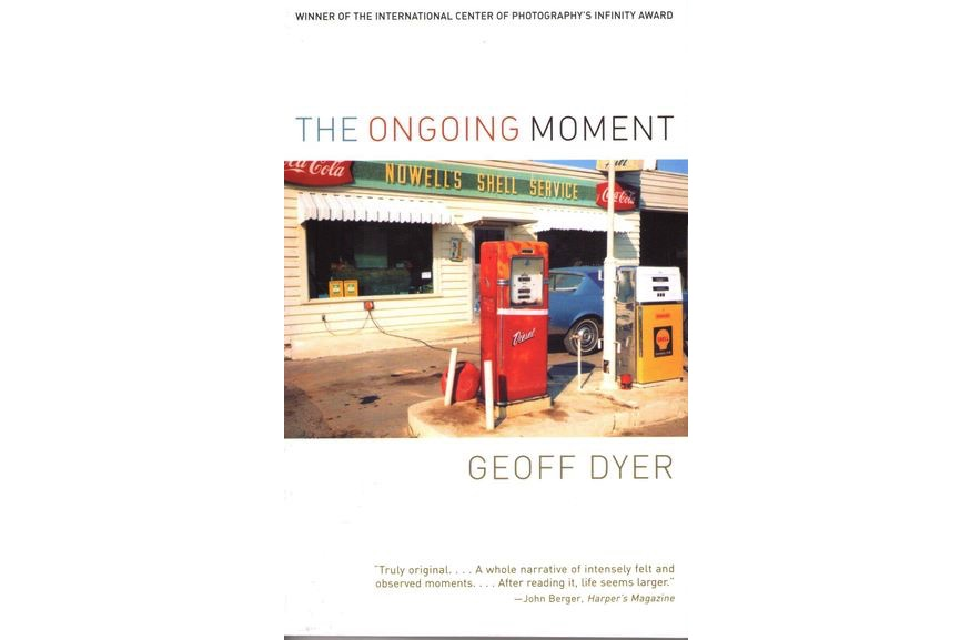 Geoff Dyer, The Ongoing Moment