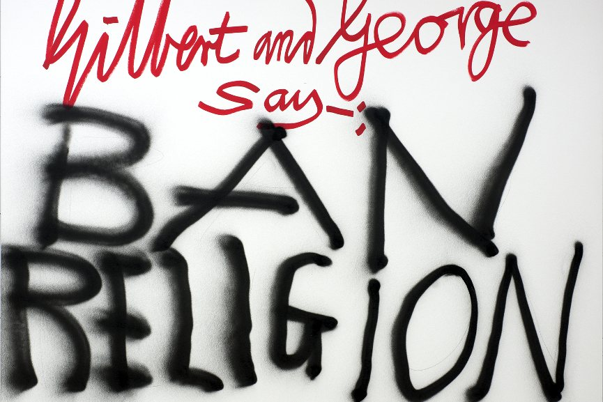 Gilbert & George - Gilbert George say- BAN RELIGION 1, detail